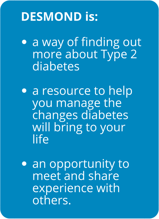 Desmond is a way of finding out more about Type 2 diabetes